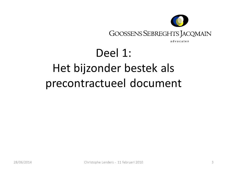 Deel 1: Het bijzonder bestek als precontractueel document 328/06/2014Christophe Lenders - 11 februari 2010