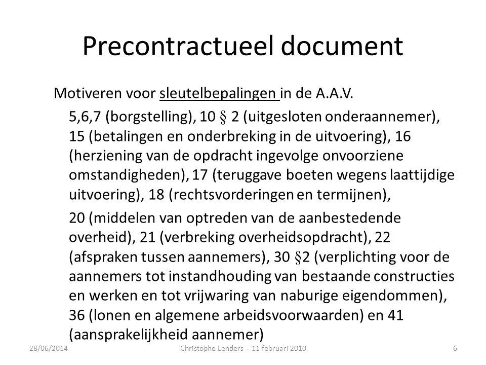 Precontractueel document Motiveren voor sleutelbepalingen in de A.A.V. 5,6,7 (borgstelling), 10 § 2 (uitgesloten onderaannemer), 15 (betalingen en ond