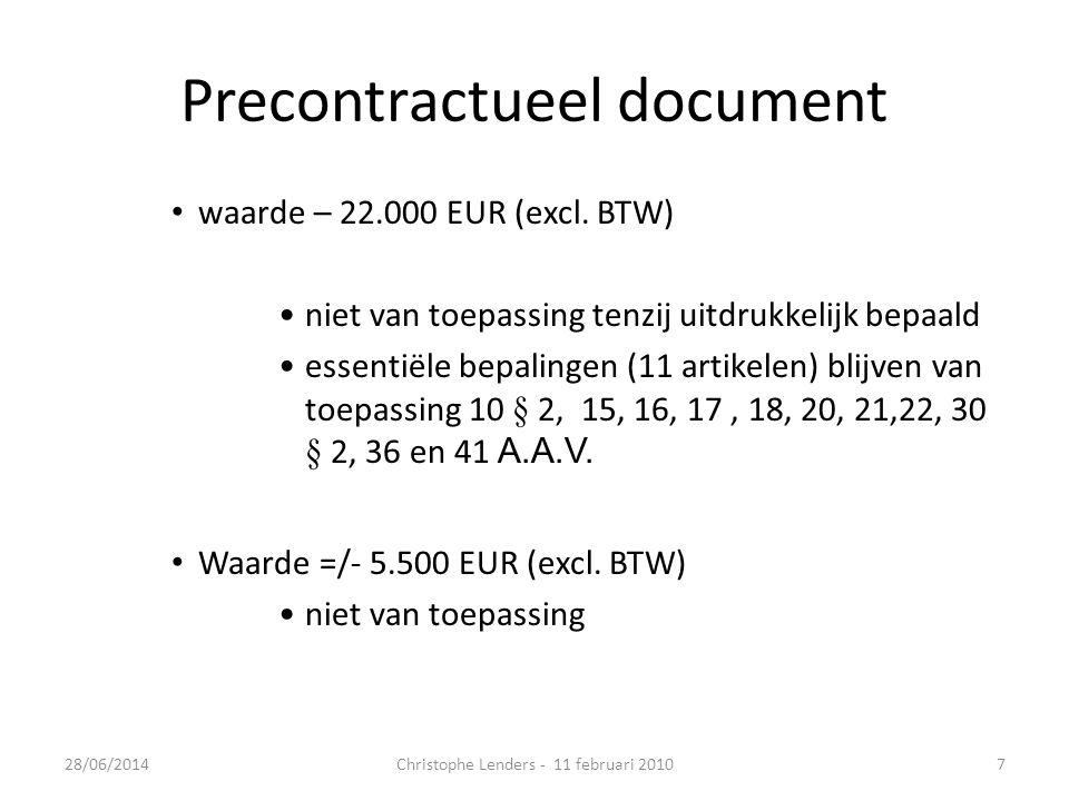 Precontractueel document • waarde – 22.000 EUR (excl. BTW) •niet van toepassing tenzij uitdrukkelijk bepaald •essentiële bepalingen (11 artikelen) bli