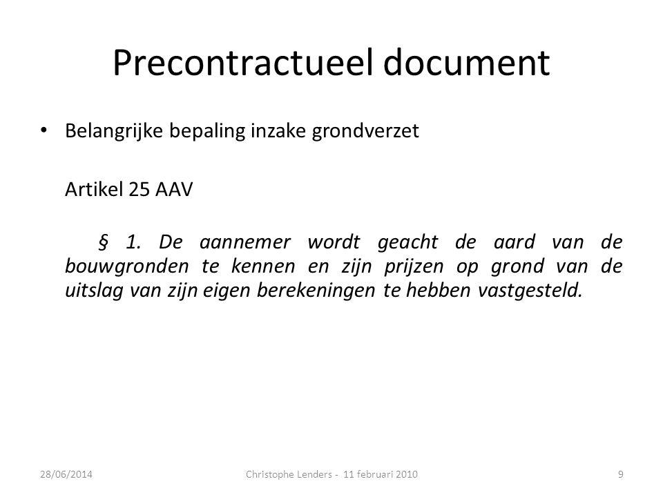 Precontractueel document • Belangrijke bepaling inzake grondverzet Artikel 25 AAV § 1. De aannemer wordt geacht de aard van de bouwgronden te kennen e
