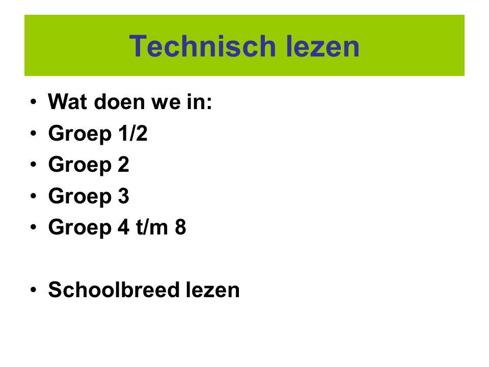 Technisch lezen •Wat doen we in: •Groep 1/2 •Groep 2 •Groep 3 •Groep 4 t/m 8 •Schoolbreed lezen