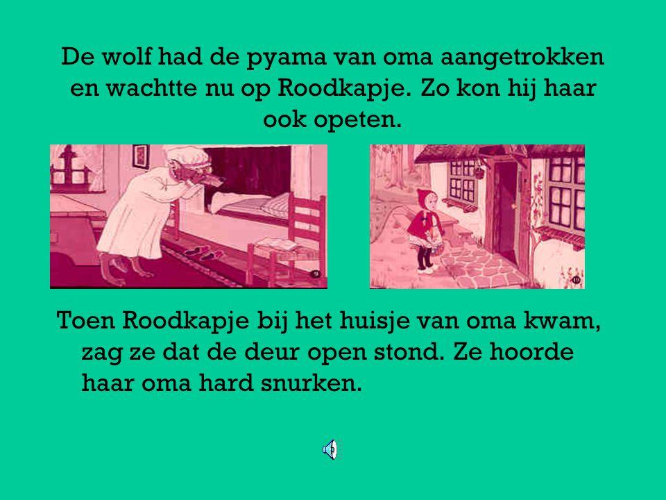 De wolf had de pyama van oma aangetrokken en wachtte nu op Roodkapje.