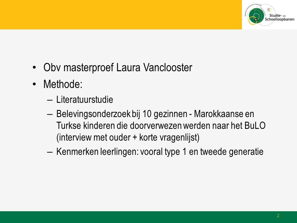 • Obv masterproef Laura Vanclooster • Methode: – Literatuurstudie – Belevingsonderzoek bij 10 gezinnen - Marokkaanse en Turkse kinderen die doorverwez