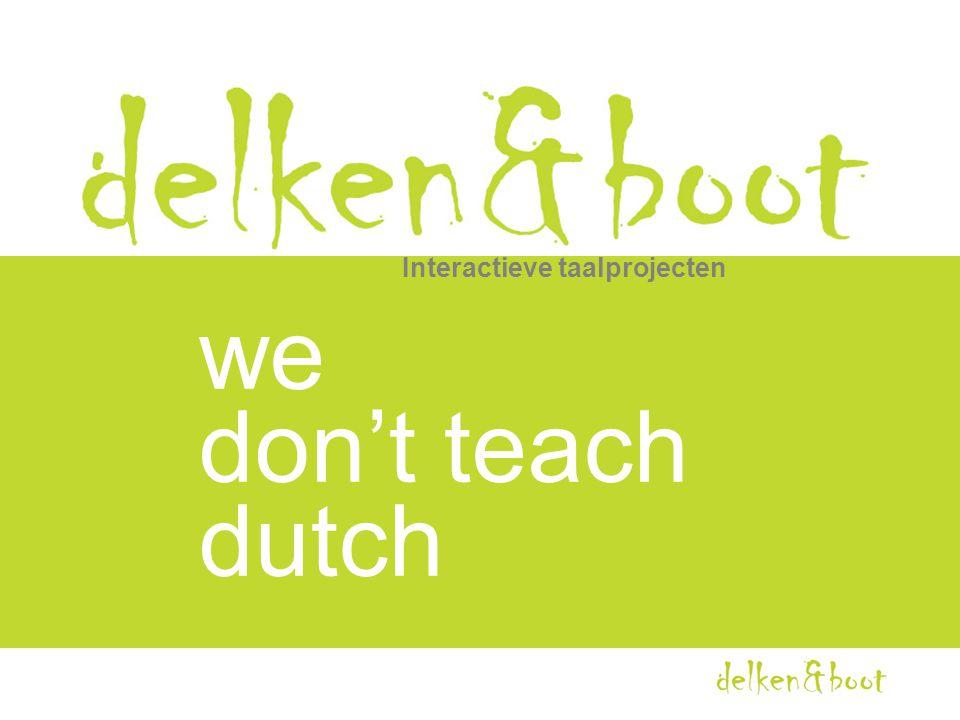 Interactieve taalprojecten we don't teach dutch
