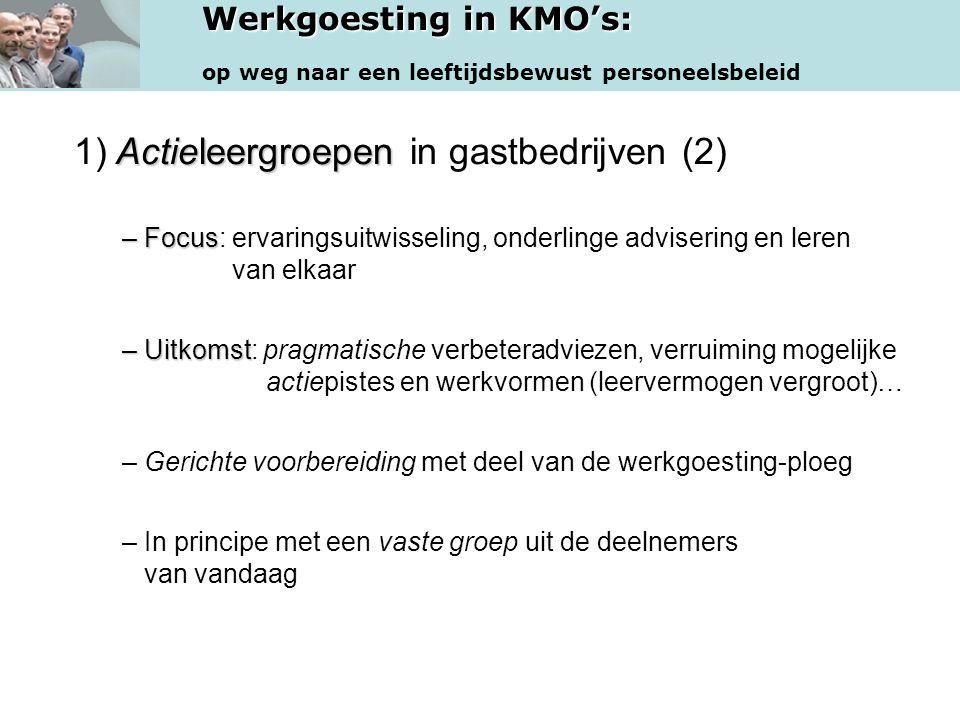 Werkgoesting in KMO's: op weg naar een leeftijdsbewust personeelsbeleid Actieleergroepen 1) Actieleergroepen in gastbedrijven (2) – Focus – Focus: erv
