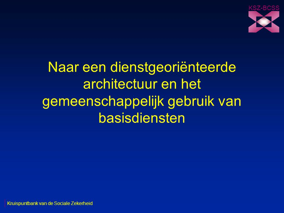 72 Kruispuntbank van de Sociale Zekerheid KSZ-BCSS 04/07/2006 IRIS-toepassing (vragen TP + Toepassing Web, SEBA.