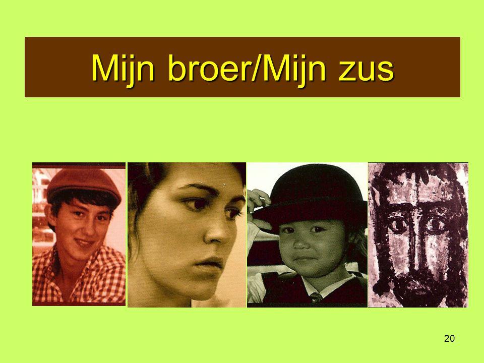 20 Mijn broer/Mijn zus