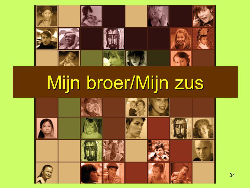 34 Mijn broer/Mijn zus