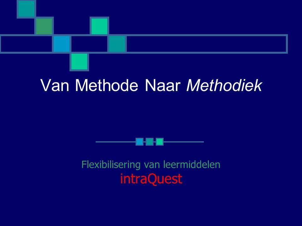 Van Methode Naar Methodiek Flexibilisering van leermiddelen intraQuest
