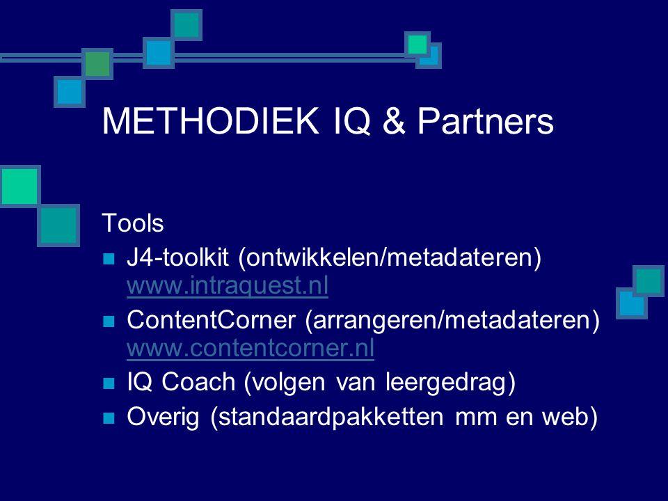 METHODIEK IQ & Partners Tools  J4-toolkit (ontwikkelen/metadateren) www.intraquest.nl www.intraquest.nl  ContentCorner (arrangeren/metadateren) www.