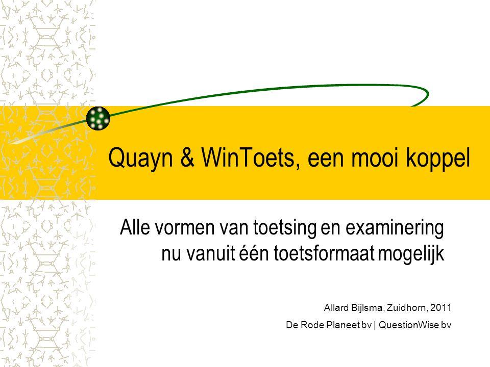Onze range aan toetsoplossingen • QuizPlanet [instap] • WinToets 4.1 [offline] • Ontwikkelen vanuit Excel • Quayn Portal [online] • Quayn Mobile [tablets]....