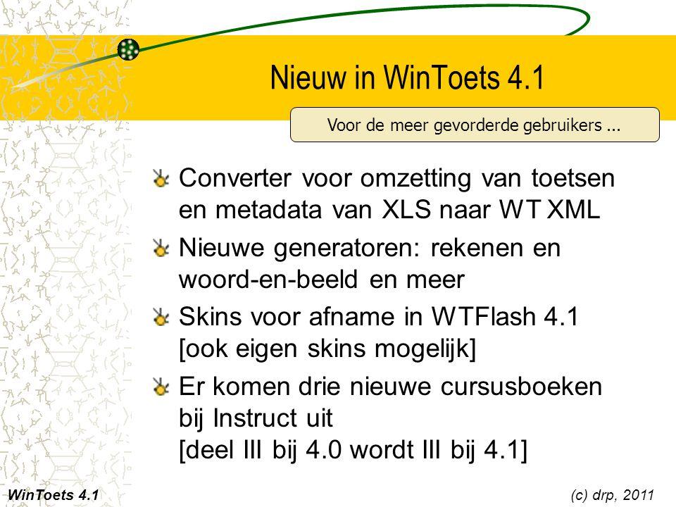 Nieuw in WinToets 4.1 Converter voor omzetting van toetsen en metadata van XLS naar WT XML Nieuwe generatoren: rekenen en woord-en-beeld en meer Skins