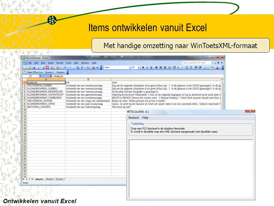 Items ontwikkelen vanuit Excel Ontwikkelen vanuit Excel Met handige omzetting naar WinToetsXML-formaat