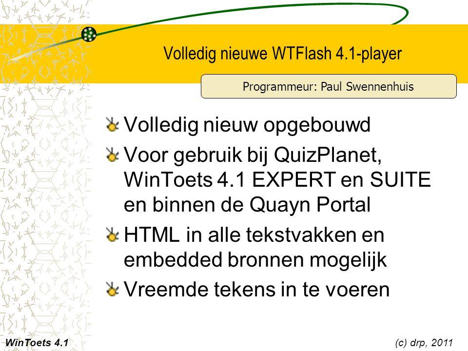 Volledig nieuwe WTFlash 4.1-player Volledig nieuw opgebouwd Voor gebruik bij QuizPlanet, WinToets 4.1 EXPERT en SUITE en binnen de Quayn Portal HTML i