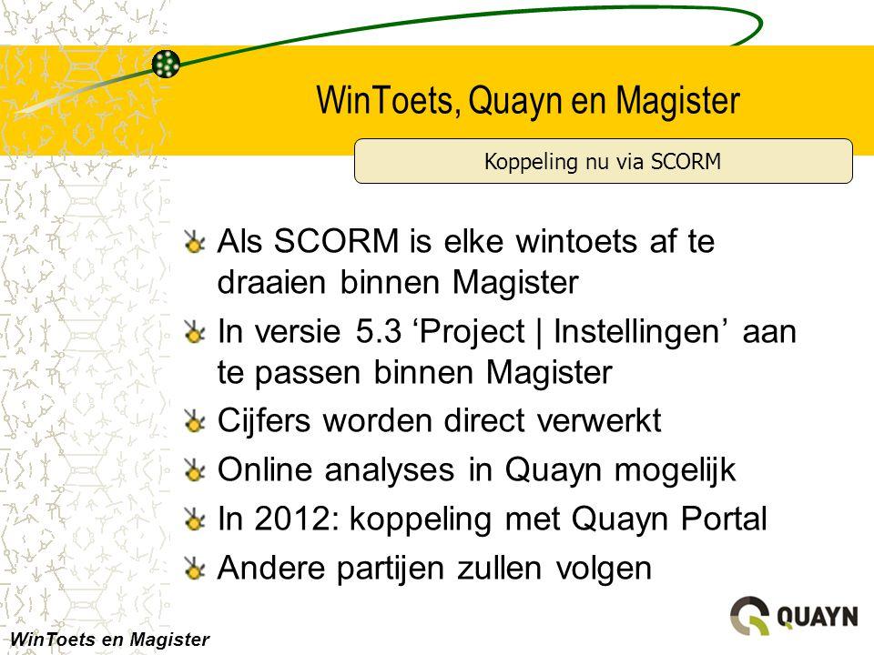 WinToets, Quayn en Magister Als SCORM is elke wintoets af te draaien binnen Magister In versie 5.3 'Project | Instellingen' aan te passen binnen Magis