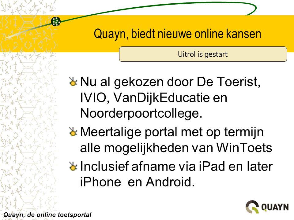 Quayn, biedt nieuwe online kansen Nu al gekozen door De Toerist, IVIO, VanDijkEducatie en Noorderpoortcollege. Meertalige portal met op termijn alle m
