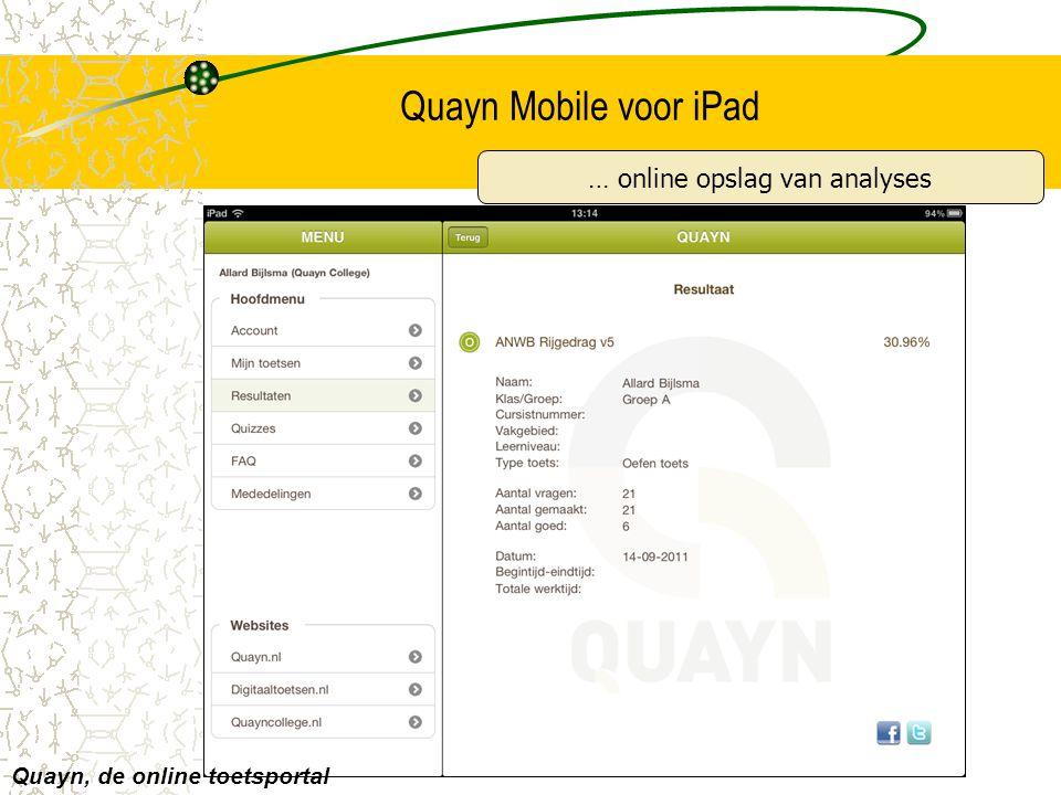 Quayn Mobile voor iPad Quayn, de online toetsportal … online opslag van analyses