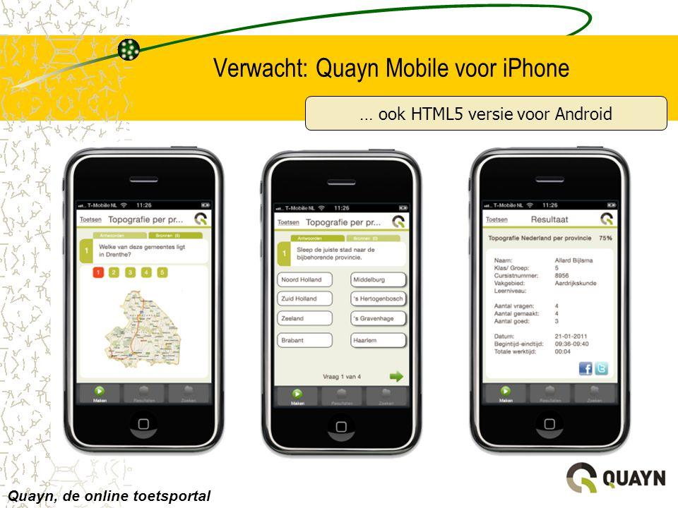Verwacht: Quayn Mobile voor iPhone Quayn, de online toetsportal … ook HTML5 versie voor Android