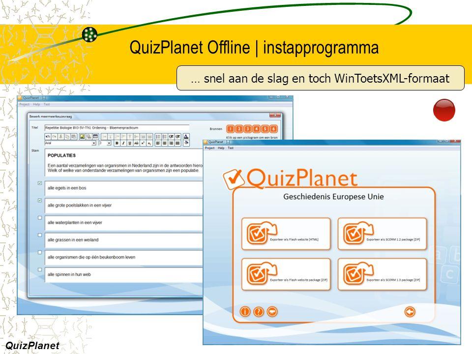 QuizPlanet Offline | instapprogramma QuizPlanet … snel aan de slag en toch WinToetsXML-formaat