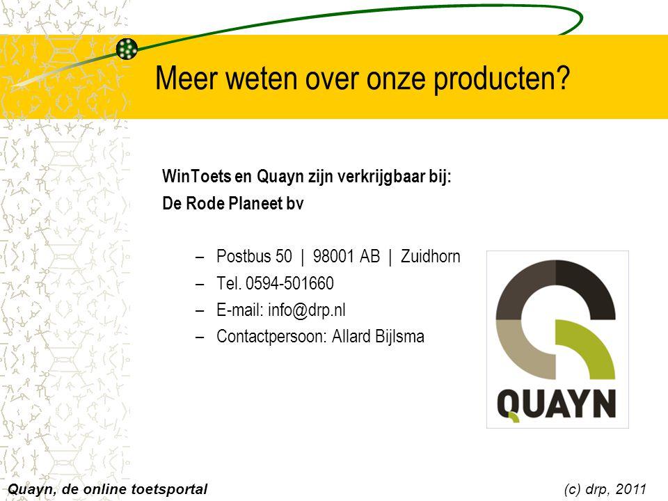 Meer weten over onze producten? WinToets en Quayn zijn verkrijgbaar bij: De Rode Planeet bv –Postbus 50 | 98001 AB | Zuidhorn –Tel. 0594-501660 –E-mai