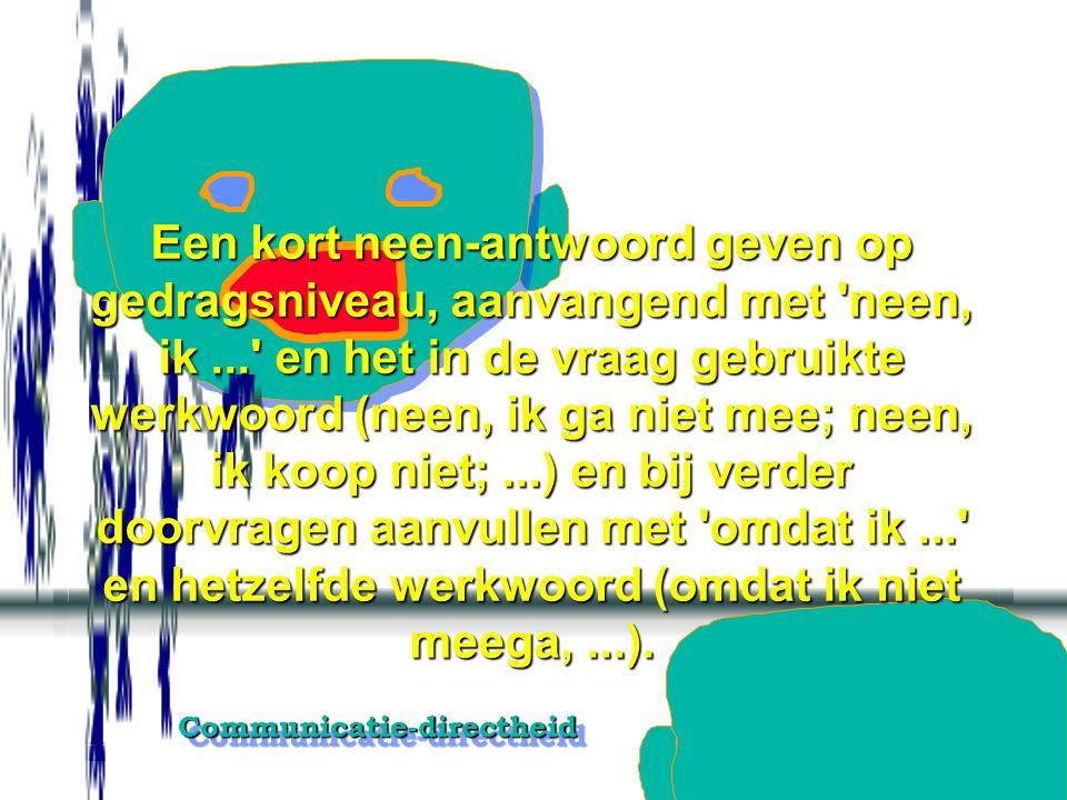 Communicatie-directheidCommunicatie-directheid Verkiezen aan te geven iets niet te willen eerder dan iets niet te kunnen om overtuigingspogingen van j