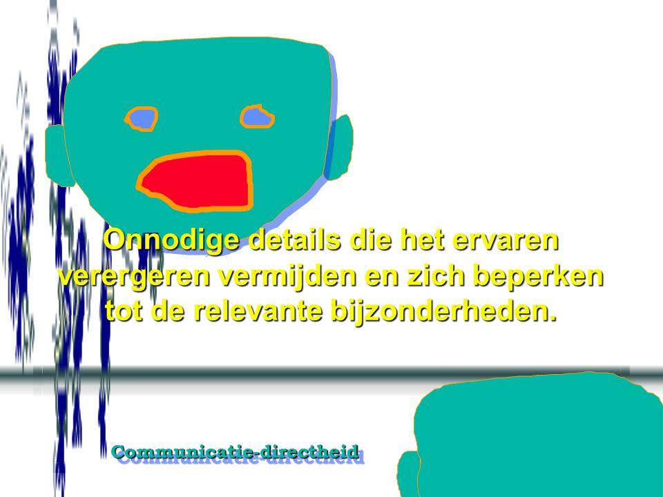 Communicatie-directheidCommunicatie-directheid Informatie over de persoonlijke toestand of situatie van de ander geef ik overeenkomstig de aangegeven