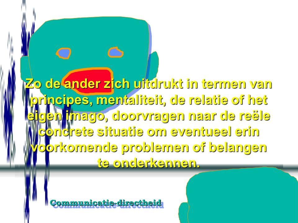 Communicatie-directheidCommunicatie-directheid Alle afstandcreërende, versluierende, ondoorzichtige, complexe, afhankelijkheids bestendigende en afrem