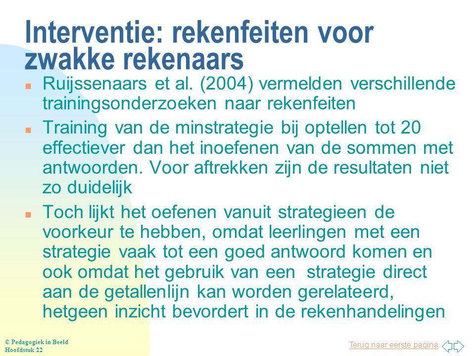 Terug naar eerste pagina Interventie: rekenfeiten voor zwakke rekenaars n Ruijssenaars et al. (2004) vermelden verschillende trainingsonderzoeken naar