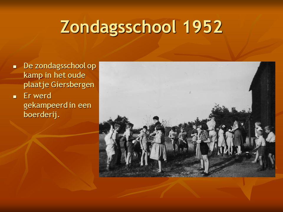 Zondagsschool 1952  De zondagsschool op kamp in het oude plaatje Giersbergen  Er werd gekampeerd in een boerderij.