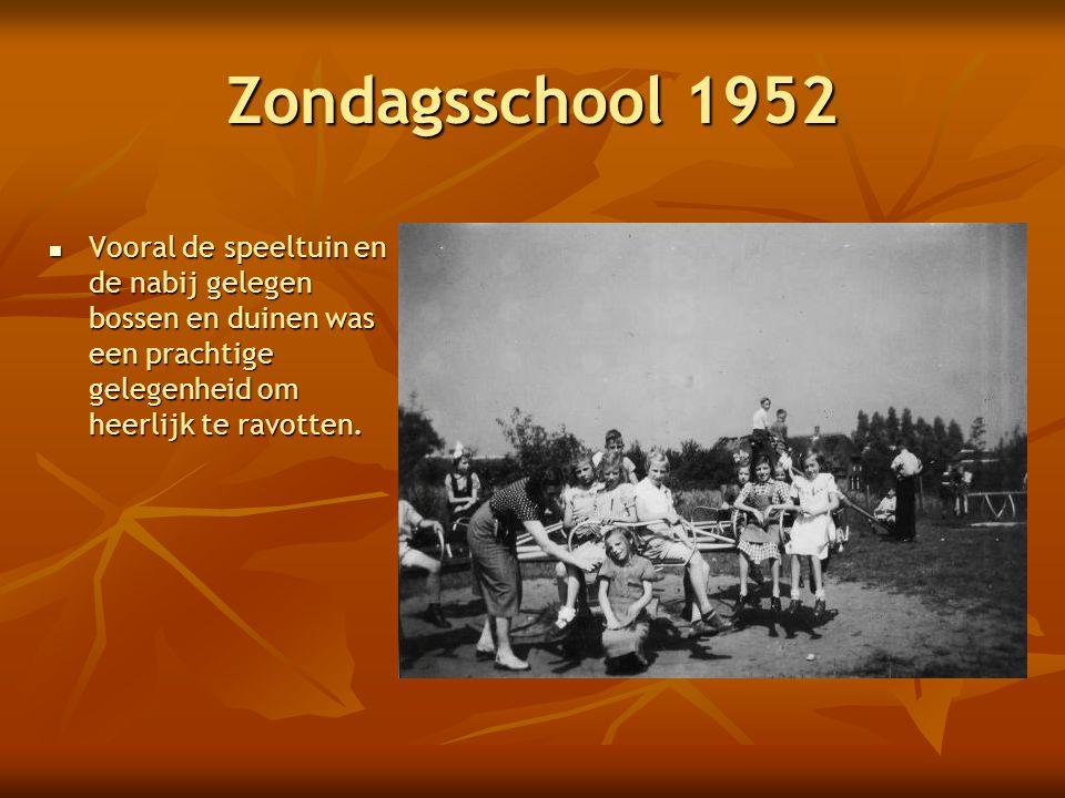 Zondagsschool 1952  Vooral de speeltuin en de nabij gelegen bossen en duinen was een prachtige gelegenheid om heerlijk te ravotten.