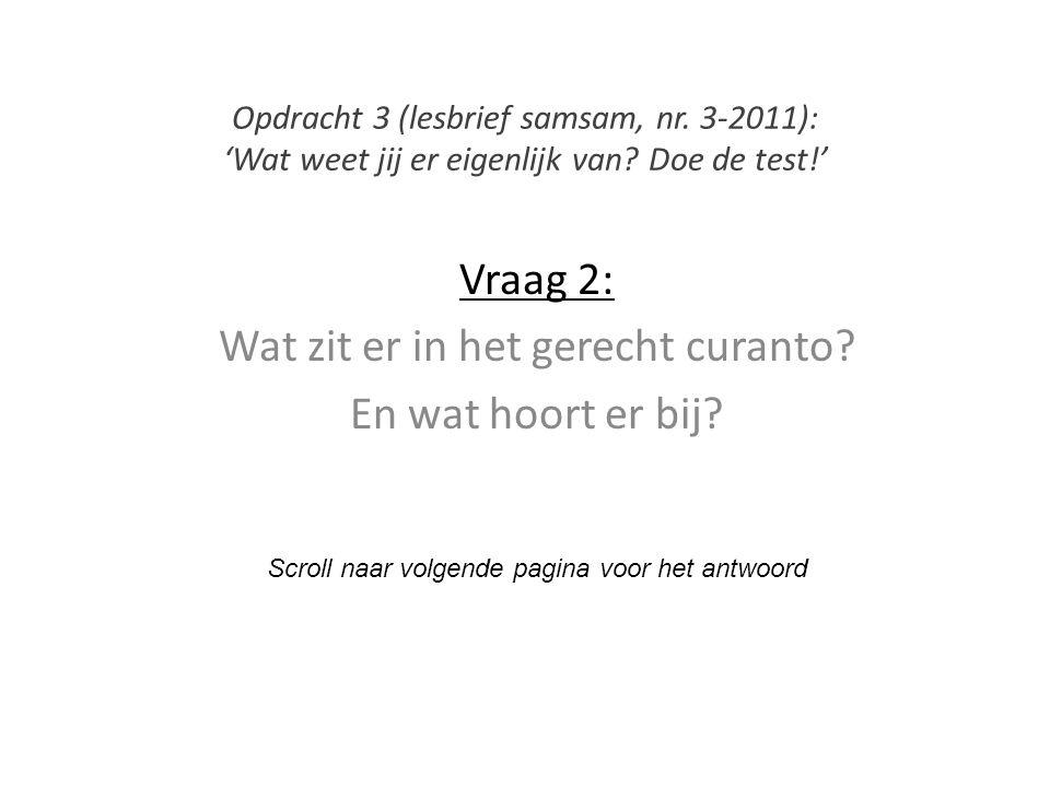 Vraag 2: Wat zit er in het gerecht curanto? En wat hoort er bij? Scroll naar volgende pagina voor het antwoord Opdracht 3 (lesbrief samsam, nr. 3-2011
