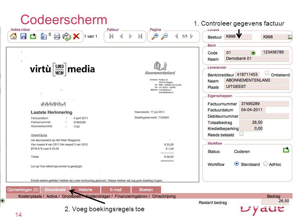 Codeerscherm 14 1. Controleer gegevens factuur 2. Voeg boekingsregels toe