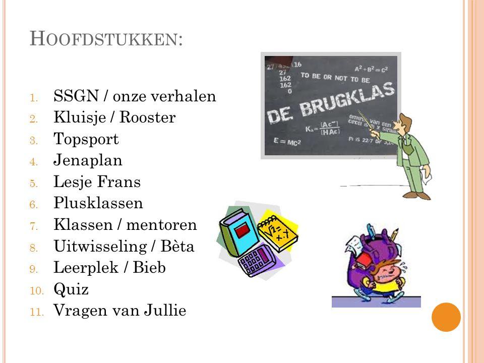 H OOFDSTUKKEN : 1.SSGN / onze verhalen 2. Kluisje / Rooster 3.