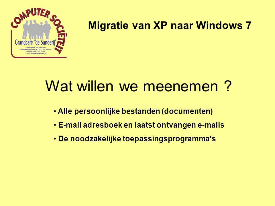 Wat willen we meenemen ? Migratie van XP naar Windows 7 • Alle persoonlijke bestanden (documenten) • E-mail adresboek en laatst ontvangen e-mails • De