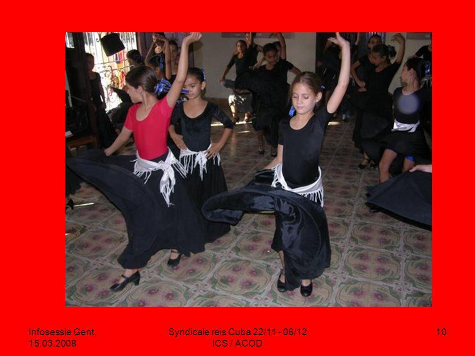 Infosessie Gent, 15.03.2008 Syndicale reis Cuba 22/11 - 06/12 ICS / ACOD 10