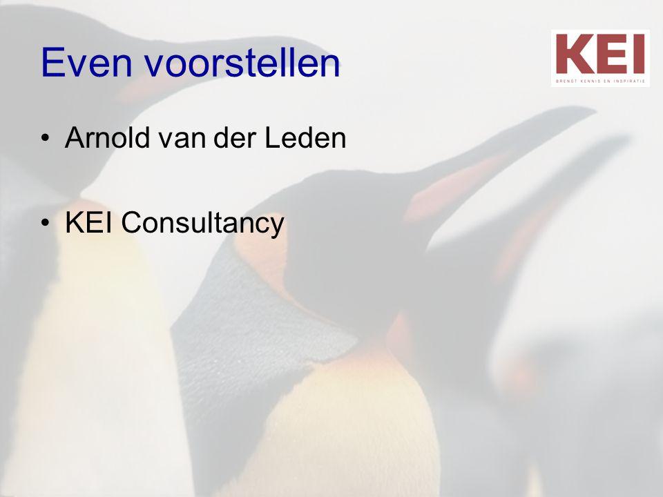Even voorstellen •Arnold van der Leden •KEI Consultancy