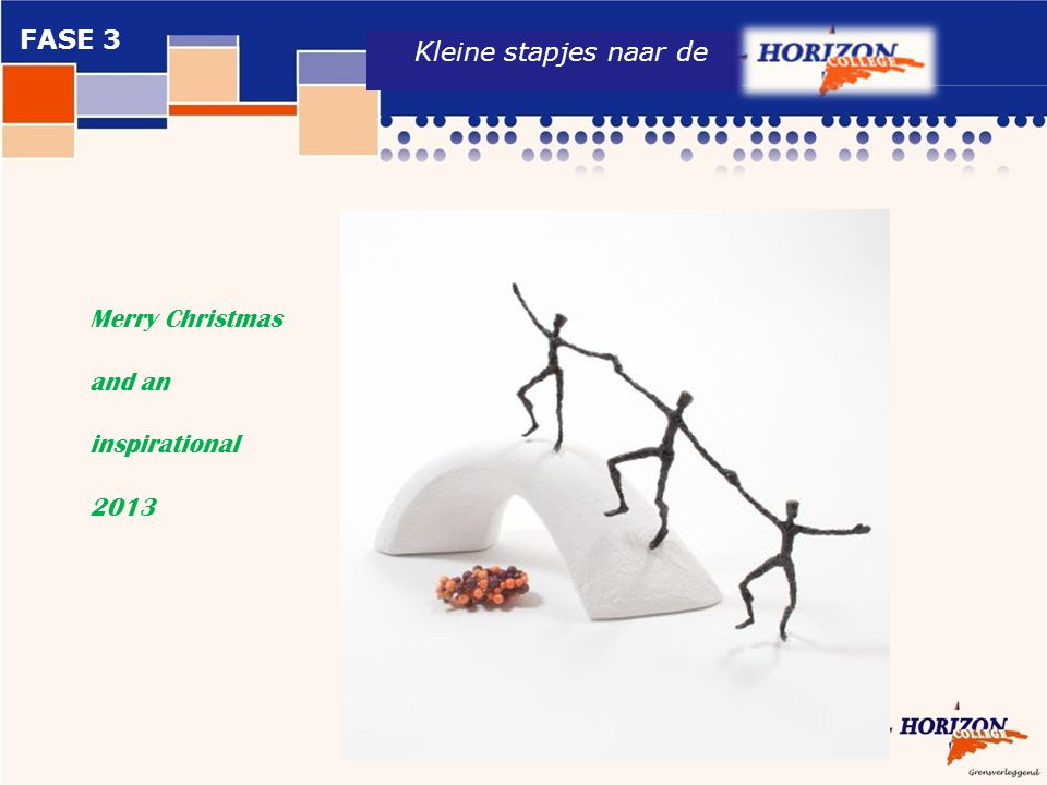Kleine stapjes naar de Merry Christmas and an inspirational 2013 FASE 3