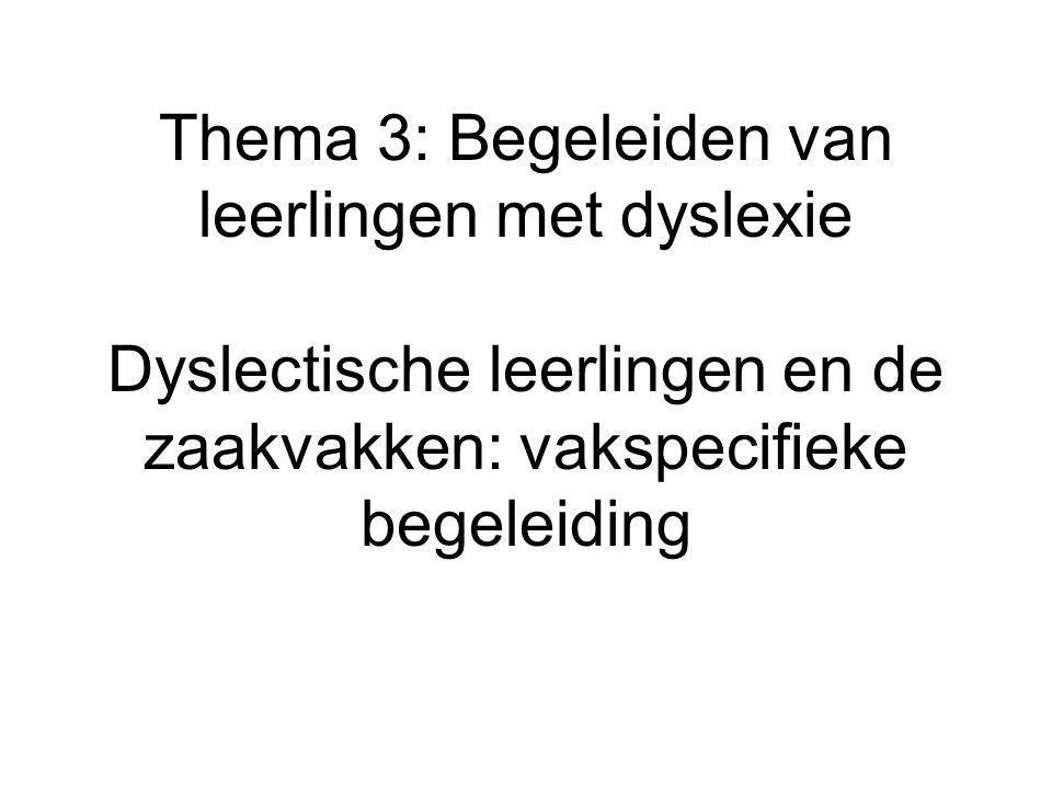 Literatuur Krosse, de H.& Kleijnen, R. (2008). Dyslectische leerlingen en de zaakvakken.