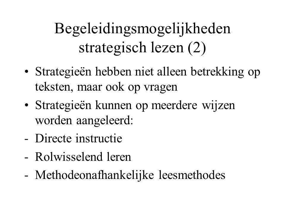 Begeleidingsmogelijkheden strategisch lezen (2) •Strategieën hebben niet alleen betrekking op teksten, maar ook op vragen •Strategieën kunnen op meerd