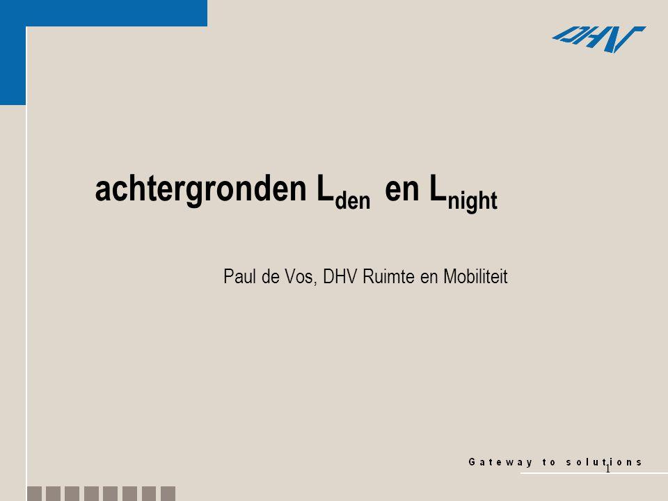 1 achtergronden L den en L night Paul de Vos, DHV Ruimte en Mobiliteit