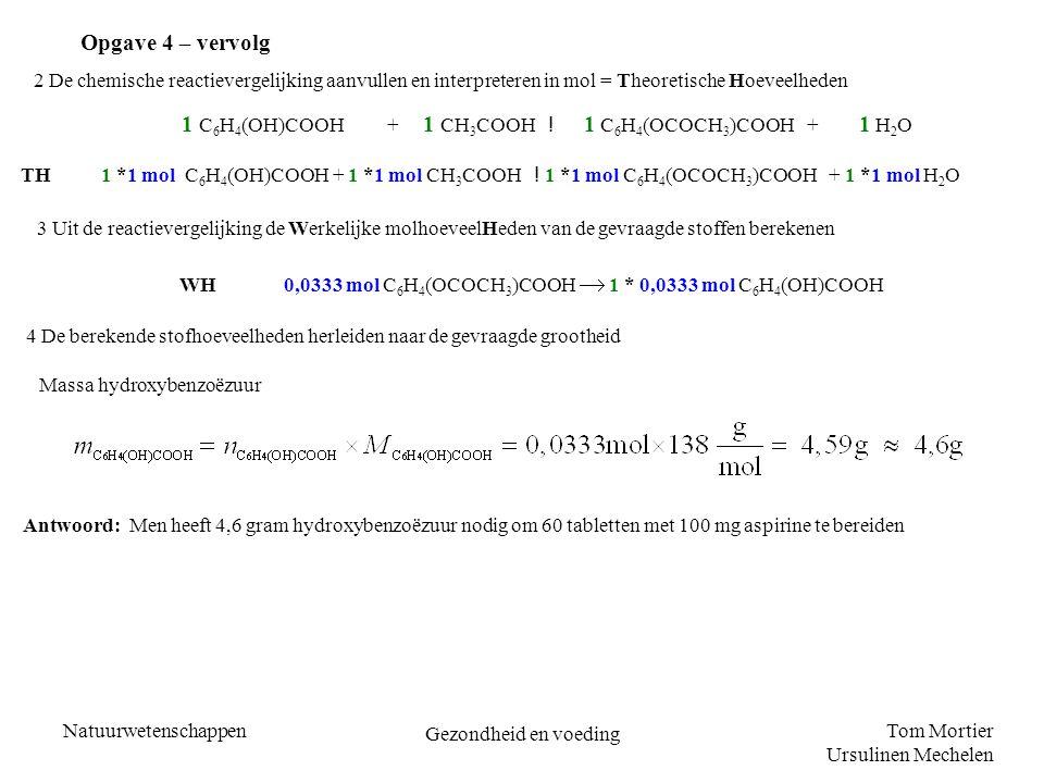 Tom Mortier Ursulinen Mechelen Natuurwetenschappen Gezondheid en voeding 2 De chemische reactievergelijking aanvullen en interpreteren in mol = Theore