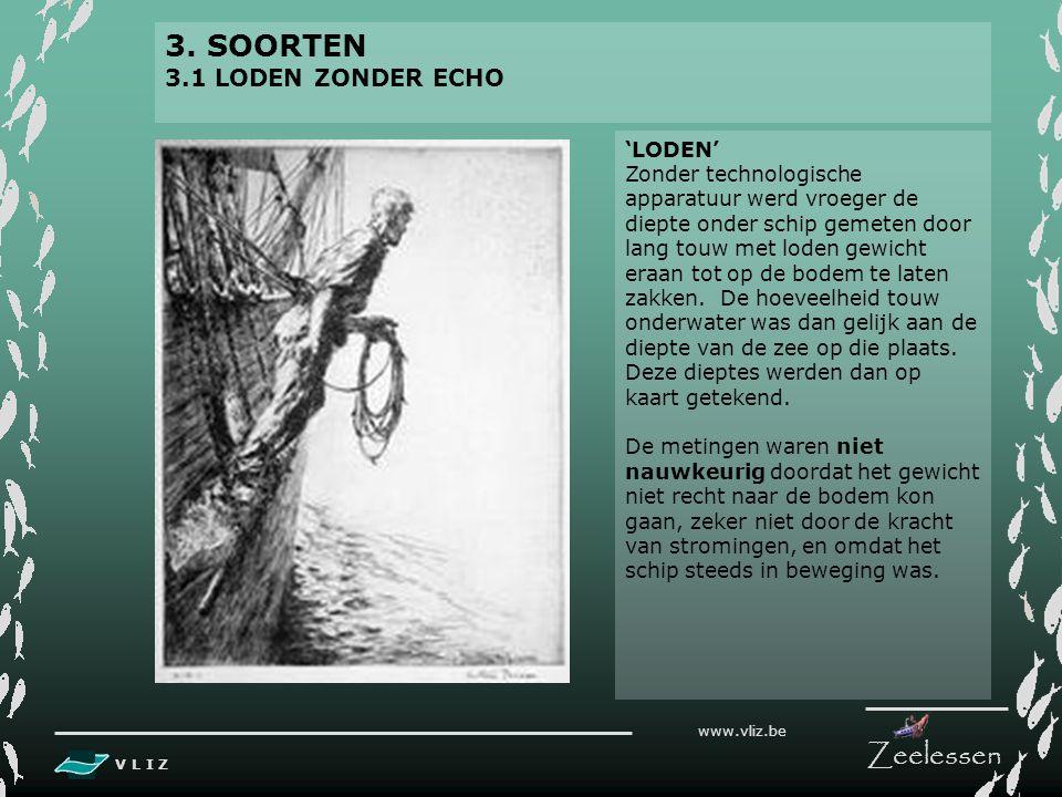 V L I Z www.vliz.be Zeelessen 2. ECHOLOCATIE ALS 6e ZINTUIG WALVISACHTIGEN maken gebruik van sonarsysteem om voedsel, familie en weg in soms donker en