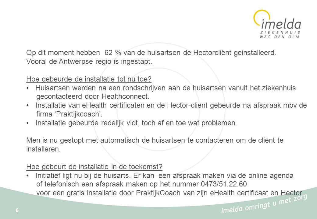 6 Op dit moment hebben 62 % van de huisartsen de Hectorcliënt geinstalleerd. Vooral de Antwerpse regio is ingestapt. Hoe gebeurde de installatie tot n