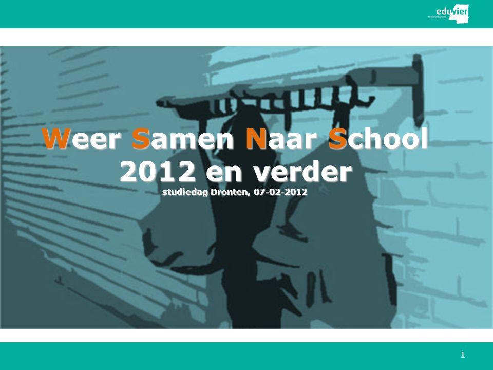 Weer Samen Naar School 2012 en verder studiedag Dronten, 07-02-2012 1