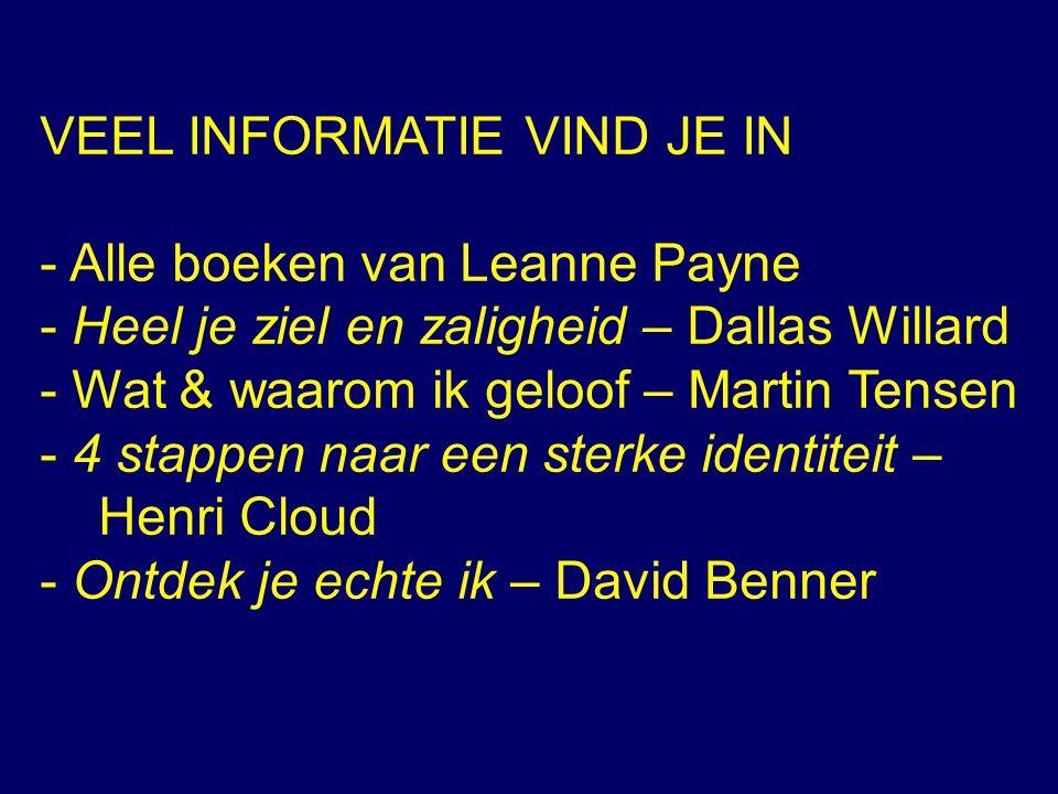 VEEL INFORMATIE VIND JE IN - Alle boeken van Leanne Payne - Heel je ziel en zaligheid – Dallas Willard - Wat & waarom ik geloof – Martin Tensen - 4 st