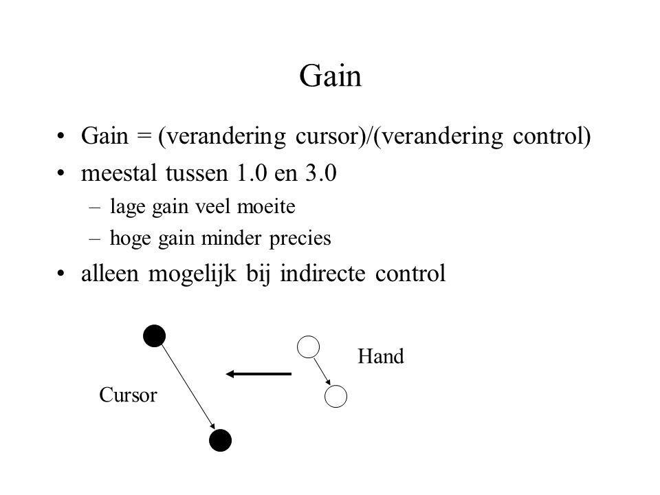 Gain •Gain = (verandering cursor)/(verandering control) •meestal tussen 1.0 en 3.0 –lage gain veel moeite –hoge gain minder precies •alleen mogelijk b