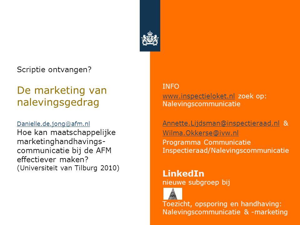 Scriptie ontvangen? De marketing van nalevingsgedrag Danielle.de.jong@afm.nl Hoe kan maatschappelijke marketinghandhavings- communicatie bij de AFM ef