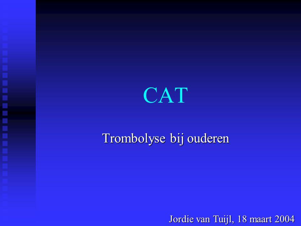 CAT Trombolyse bij ouderen Jordie van Tuijl, 18 maart 2004