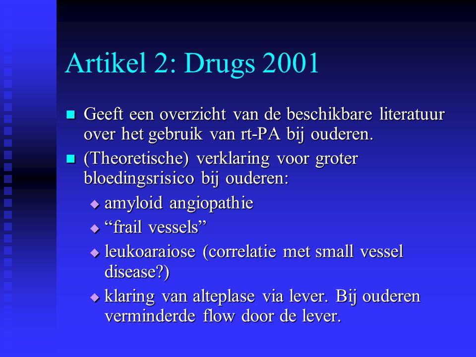 Artikel 2: Drugs 2001  Geeft een overzicht van de beschikbare literatuur over het gebruik van rt-PA bij ouderen.  (Theoretische) verklaring voor gro