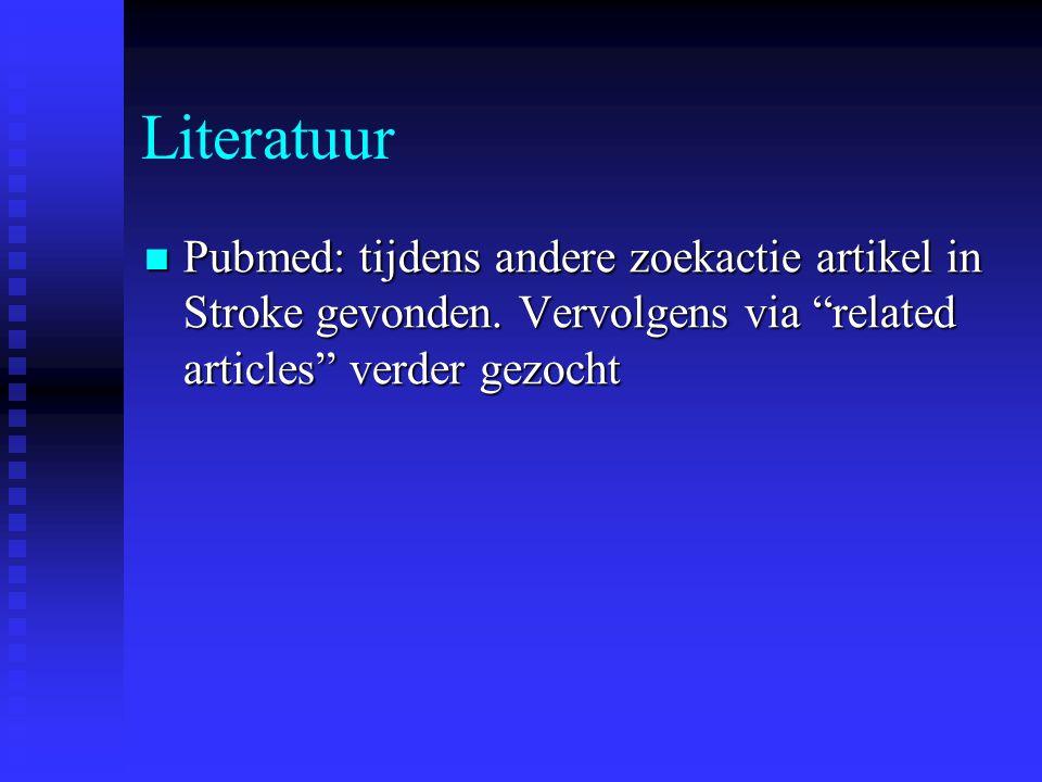 """Literatuur  Pubmed: tijdens andere zoekactie artikel in Stroke gevonden. Vervolgens via """"related articles"""" verder gezocht"""